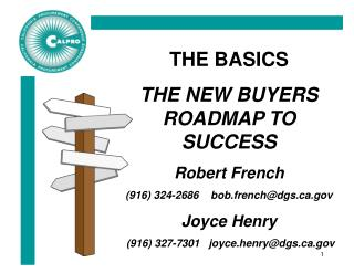 THE BASICS THE NEW BUYERS ROADMAP TO SUCCESS Robert French (916) 324-2686    bob.french@dgs