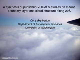 A synthesis of published VOCALS studies on marine  boundary layer and cloud structure along 20S