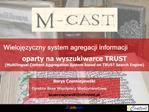 Wielojezyczny system agregacji informacji oparty na wyszukiwarce TRUST Multilingual Content Aggregation System based on