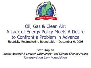 Seth Kaplan  Senior Attorney & Director Clean Energy and Climate Change Project