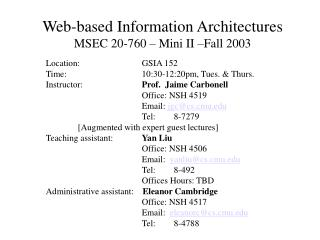 Web-based Information Architectures MSEC 20-760 – Mini II –Fall 2003