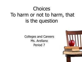 Choices  To harm or not to harm, that is the question