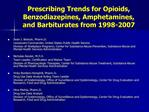 Prescribing Trends for Opioids, Benzodiazepines, Amphetamines, and Barbiturates from 1998-2007
