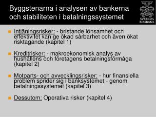 Byggstenarna i analysen av bankerna  och stabiliteten i betalningssystemet