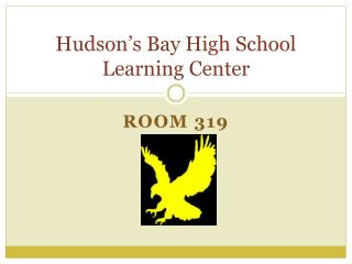 Hudson's Bay High School Learning Center