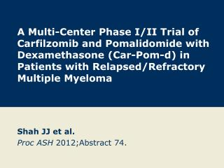 Shah JJ et  al. Proc  ASH  2012; Abstract  74.