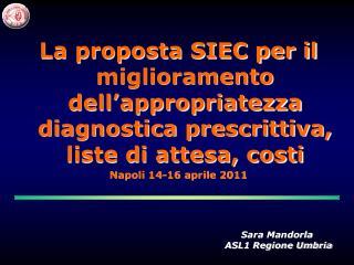 La proposta SIEC per il miglioramento dell appropriatezza diagnostica prescrittiva, liste di attesa, costi Napoli 14-16