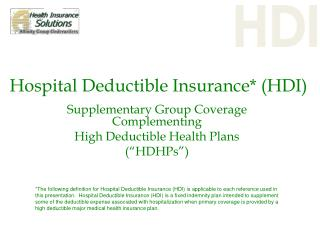 Hospital Deductible Insurance* (HDI)