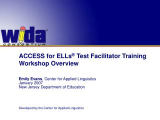 ACCESS for ELLs  Test Facilitator Training Workshop Overview