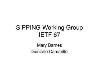 SIPPING Working Group IETF 67