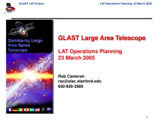GLAST Large Area Telescope LAT Operations Planning 23 March 2005 Rob Cameron rac@slac.stanford