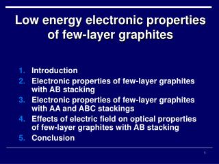 Introduction Electronic properties of few-layer graphites with AB stacking