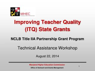 Improving Teacher Quality  (ITQ) State Grants NCLB Title IIA Partnership Grant Program