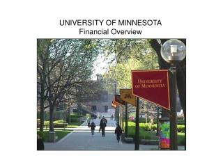 UNIVERSITY OF MINNESOTA Financial Overview