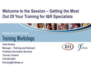 Welcome to the Session – Getting the Most Out Of Your Training for I&R Specialists