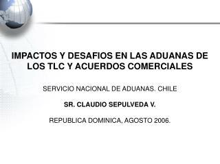 IMPACTOS Y DESAFIOS EN LAS ADUANAS DE LOS TLC Y ACUERDOS COMERCIALES