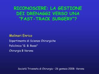 """RICONOSCERE: LA GESTIONE DEI DRENAGGI VERSO UNA """"FAST-TRACK SURGERY""""?"""