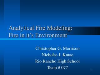 Analytical Fire Modeling:  Fire in it�s Environment