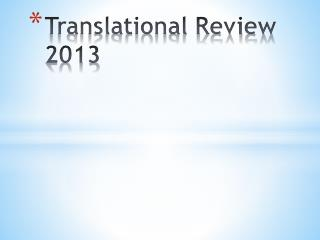 Translational Review 2013