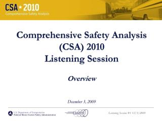 Comprehensive Safety Analysis  (CSA) 2010 Listening Session Overview December 3, 2009