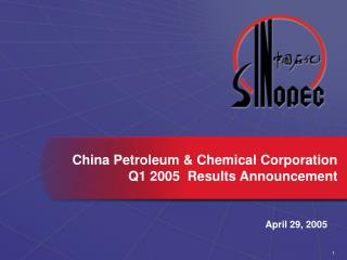 China Petroleum & Chemical Corporation Q1 2005  Results Announcement