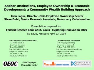Anchor Institutions, Employee Ownership  Economic Development: a Community Wealth Building Approach  John Logue, Directo