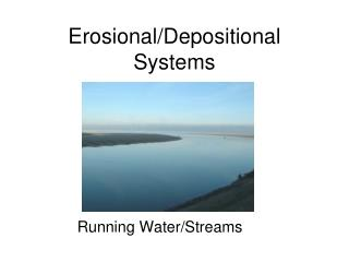 Erosional/Depositional Systems