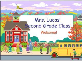 Mrs. Lucas� Second Grade Class
