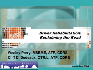 Driver Rehabilitation: Reclaiming the Road