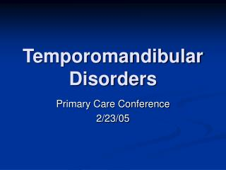 Temporomandibular Disorders Primary Care Conference