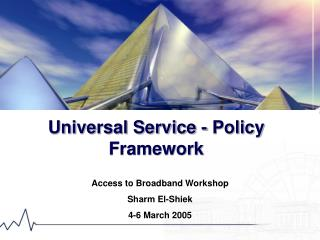 Universal Service - Policy Framework