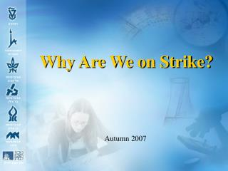 Why Are We on Strike?