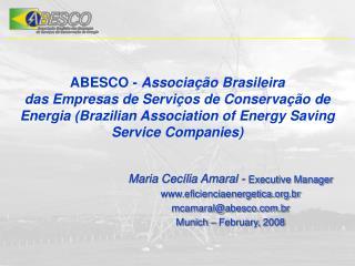 Maria Cecília Amaral -  Executive Manager eficienciaenergetica.br mcamaral@abesco.br