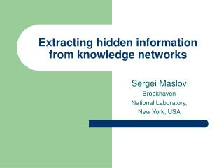Extracting hidden information from knowledge networks
