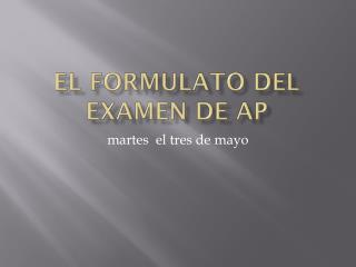 El  Formulato del Examen de AP
