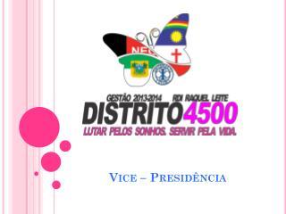 Vice – Presidência