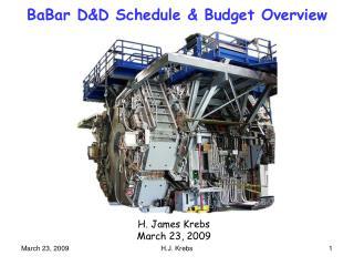 BaBar D&D Schedule & Budget Overview