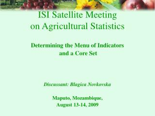 ISI Satellite Meeting  on Agricultural Statistics