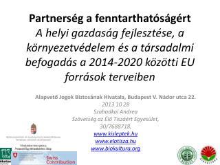Alapvető Jogok Biztosának Hivatala, Budapest V. Nádor utca 22. 2013  10  28 Szabadkai  Andrea