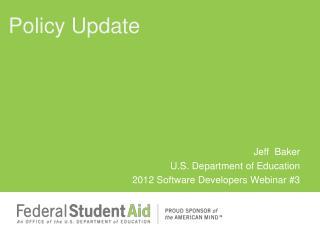 Jeff  Baker  U.S. Department of Education 2012 Software Developers Webinar #3