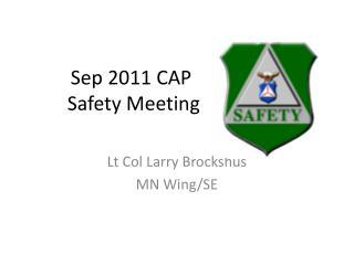 Sep 2011 CAP  Safety Meeting