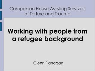 Companion House Assisting Survivors of Torture and Trauma