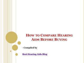 How to Compare Hearing Aids Before Buying