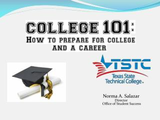 Norma A. Salazar Director  Office of Student Success