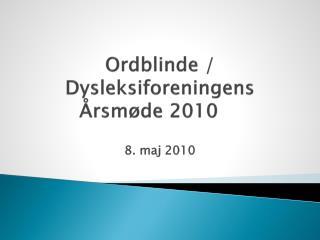 Ordblinde / Dysleksiforeningens Årsmøde 2010