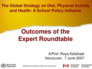 In close collaboration with     Public Health Agency Canada  Health Canada