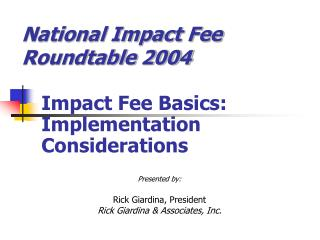 Presented by: Rick Giardina, President  Rick Giardina & Associates, Inc.