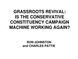 GRASSROOTS REVIVAL:  IS THE CONSERVATIVE CONSTITUENCY CAMPAIGN MACHINE WORKING AGAIN?