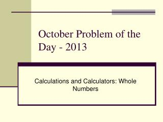 October Problem of the Day - 2013