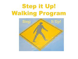 Step it Up! Walking Program